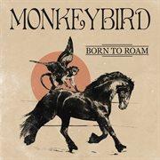 Born to Roam