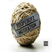 The Dopeboyz Motivation