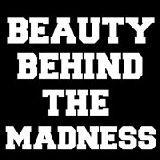 Beauty Behind the Madness