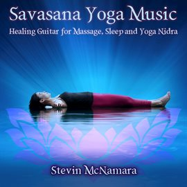 savasana yoga music healing guitar for massage sleep and