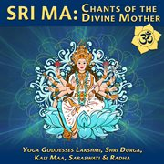 Sri ma: chants of divine mother