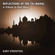 Reflections of the taj mahal - a tribute to paul horn cover image