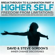 Higher Self Freedom From Limitations: Breakthrough to Illumination Part 4 Subliminals and Music