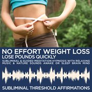 No Effort Weight Loss