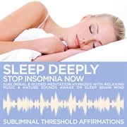 Sleep Deeply / Stop Insomnia Now