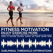 Fitness Motivation: Enjoy Exercise More Subliminal Affirmations & Guided Meditation Hypnosis With Re