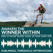 Awaken the Winner Within Subliminal Affirmations & Guided Meditation Hypnosis With Relaxing Music &
