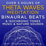 Image: Over 3 Hours of Theta Waves Meditation Binaural Beats & Isochronic Tones Music & Nature Sounds