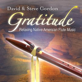 Cover image for Gratitude – Relaxing Native American Flute Music