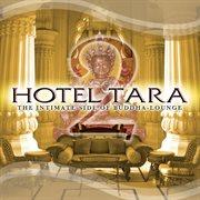 Hotel Tara 2 - the Intimate Side of Buddha-lounge