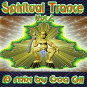 Goa Gil / Spiritual Trance, Vol. 2