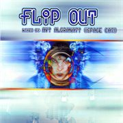 Flip Out Vol. 1 - Mixed by Space Cat
