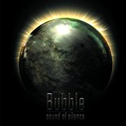 Bubble - Sound of Silence