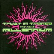 Trust in Trance - the Next Millennium
