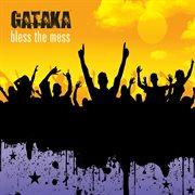 Gataka - Bless the Mess