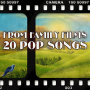 From Family Films - 20 Pop Songs