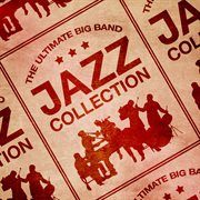 The Ultimate Big Band Jazz Collection