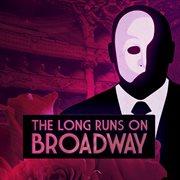 The Long Runs on Broadway