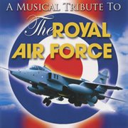 A Musical Tribute to the Royal Air Force