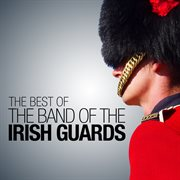 The best of the band of the irish guards cover image