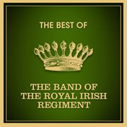 The best of the band of the royal irish regiment cover image