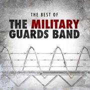 The best of the military guards band cover image