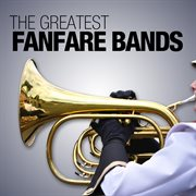 The Greatest Fanfare Bands