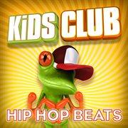Kids Club - Hip Hop Beats