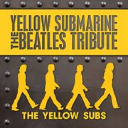 Yellow submarine - the beatles tribute cover image