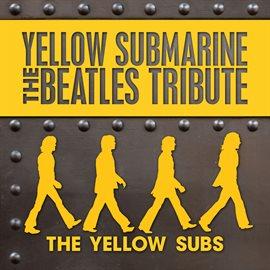 Yellow Submarine - The Beatles Tribute
