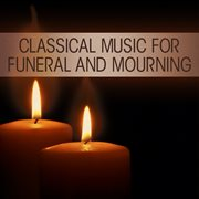 Classical music for funeral and mourning cover image