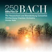 250 minutes of bach: the harpsichord and brandenburg concertos cover image