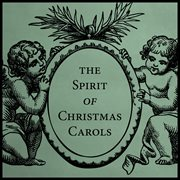 The Spirit of Christmas Carols