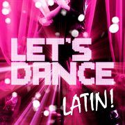 Let's Dance Latin!