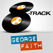 8 Track - George Faith