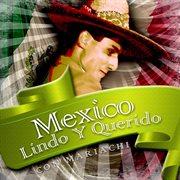 Mexico lindo y querido (con mariachi)