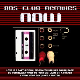 80s Club Remixes Now