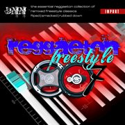 Reggaeton Freestyle Mix Tape (vol. 007)