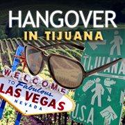 Hangover in Tijuana