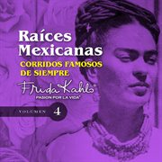 Corridos Famosos De Siempre (raices Mexicanas Vol. 4)