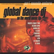 Global Dance Dj (on the World Music Tip)