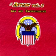 Action Vol. 5: Law and Investigative