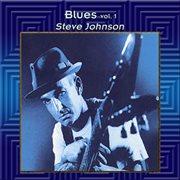 Blues Vol. 1: Steve Johnson