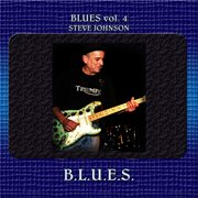 Blues Vol. 4: Steve Johnson - B.l.u.e.s