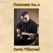 Composer vol. 6: gavin villarreal cover image