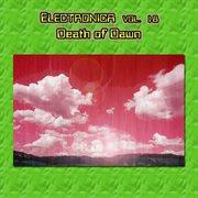 Electronica Vol. 18: Death of Dawn