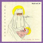 Rock Vol. 24: Creeptones - the Creep Is Born