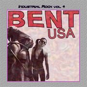 Industrial rock vol. 4: bent usa cover image
