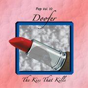 Pop Vol. 10: Doofer - the Kiss That Kills