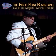 The Richie Point Blank Band: Live at the Irvington Town Hall Theatre